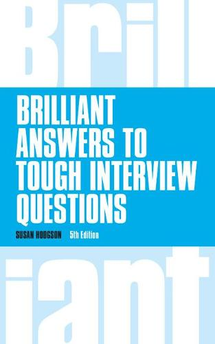 Brilliant Answers to Tough Interview Questions - Brilliant Business (Paperback)