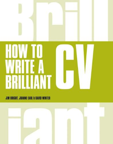 How to Write a Brilliant CV: What employers want to see and how to write it - Brilliant Business (Paperback)