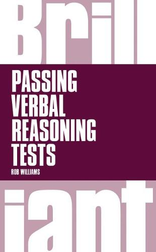 Brilliant Passing Verbal Reasoning Tests: Everything you need to know to practice and pass verbal reasoning tests - Brilliant Business (Paperback)