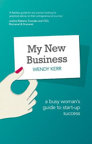 My New Business: A Busy Woman's Guide to Start-Up Success (Paperback)