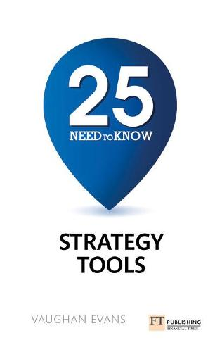 25 Need-To-Know Strategy Tools (Paperback)