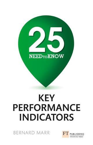 25 Need-To-Know Key Performance Indicators (Paperback)