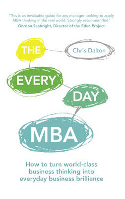 The Every Day MBA: How to turn world-class business thinking into everyday business brilliance (Paperback)