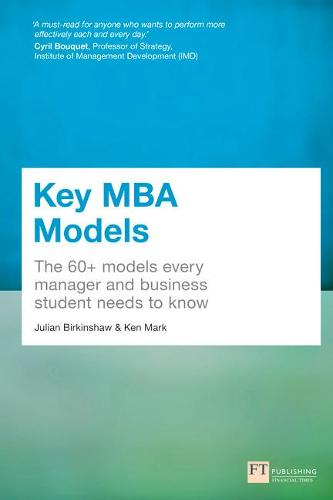 Key MBA Models: The 60+ Models Every Manager and Business Student Needs to Know (Paperback)