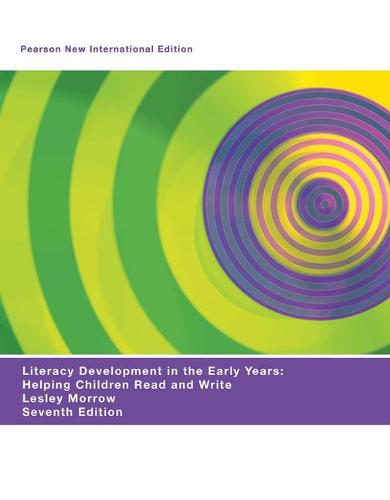 Literacy Development in the Early Years: Pearson New International Edition: Helping Children Read and  Write (Paperback)