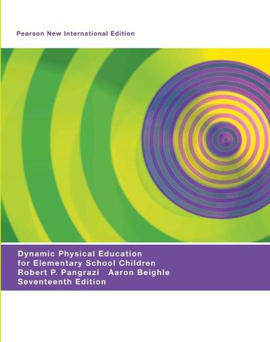 Dynamic Physical Education for Elementary School Children: Pearson New International Edition (Paperback)