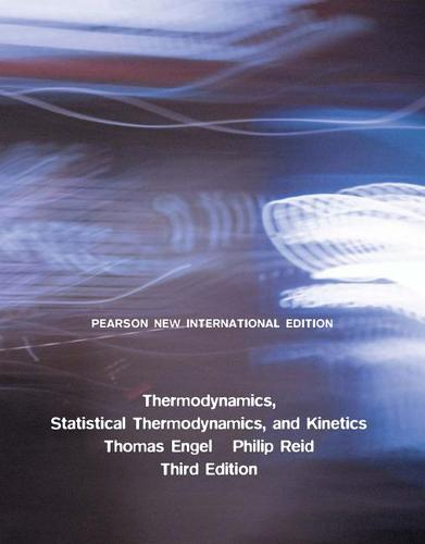 Thermodynamics, Statistical Thermodynamics, & Kinetics: Pearson New International Edition (Paperback)