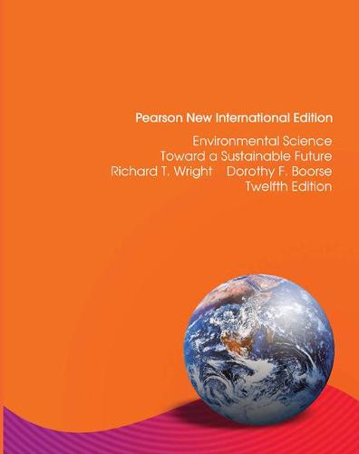 Environmental Science: Pearson New International Edition: Toward a Sustainable Future (Paperback)