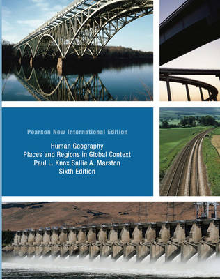 Human Geography: Pearson New International Edition: Places and Regions in Global Context (Paperback)