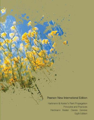 Hartmann & Kester's Plant Propagation: Pearson New International Edition: Principles and Practices (Paperback)
