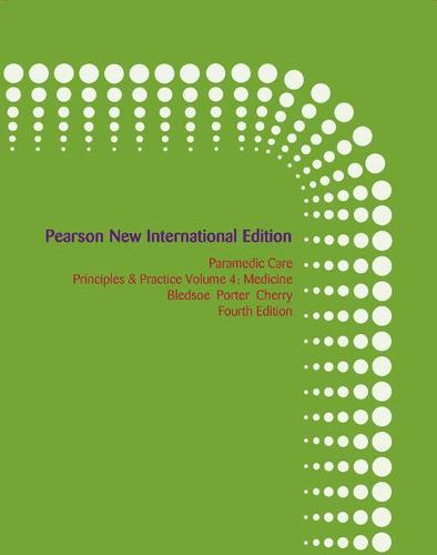 Paramedic Care: Pearson New International Edition: Principles & Practice, Volume 4, Medicine (Paperback)