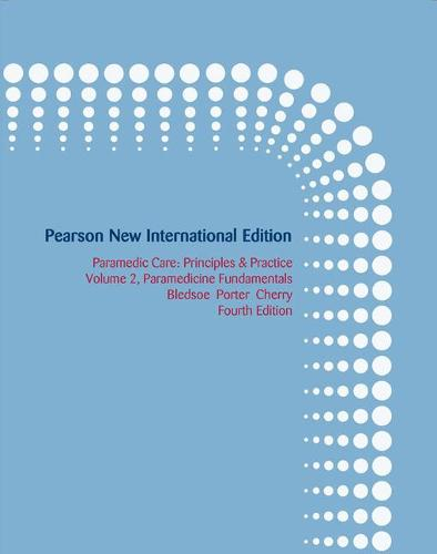 Paramedic Care: Paramedic Care: Pearson New International Edition Paramedicine Fundamentals Volume 2 (Paperback)