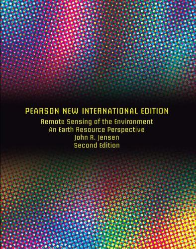 Remote Sensing of the Environment: Pearson New International Edition: An Earth Resource Perspective (Paperback)