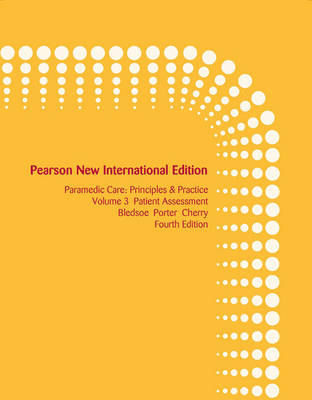 Paramedic Care: Pearson New International Edition: Principles & Practice, Volume 3: Patient Assessment (Paperback)