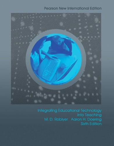 Integrating Educational Technology into Teaching: Pearson New International Edition (Paperback)