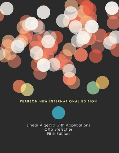 Linear Algebra with Applications: Pearson New International Edition (Paperback)