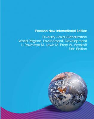 Diversity Amid Globalization: World Regions, Environment, Development (Paperback)