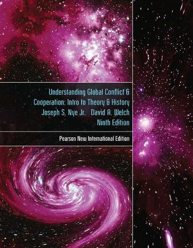 Understanding Global Conflict and Cooperation: Pearson New International Edition: An Introduction to Theory and History (Paperback)