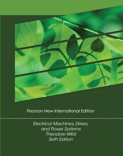 Electrical Machines, Drives and Power Systems: Pearson New International Edition (Paperback)