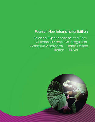 Science Experiences for the Early Childhood Years: Pearson New International Edition: An Integrated Affective Approach (Paperback)