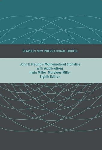 John E. Freund's Mathematical Statistics with Applications: Pearson New International Edition (Paperback)