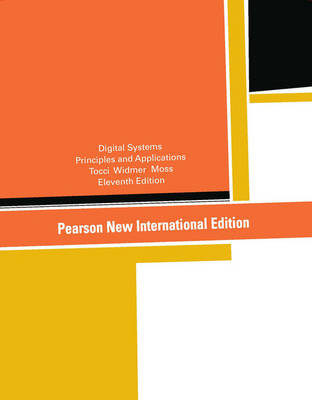 Digital Systems: Pearson New International Edition: Principles and Applications (Paperback)
