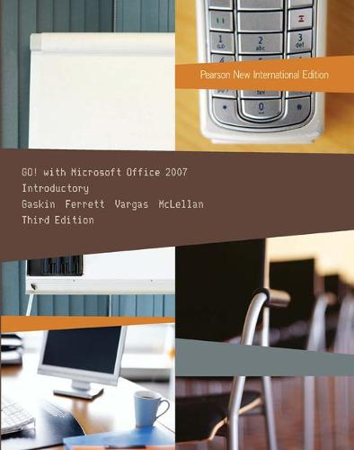 GO! with Microsoft Office 2007 Introductory: Pearson New International Edition