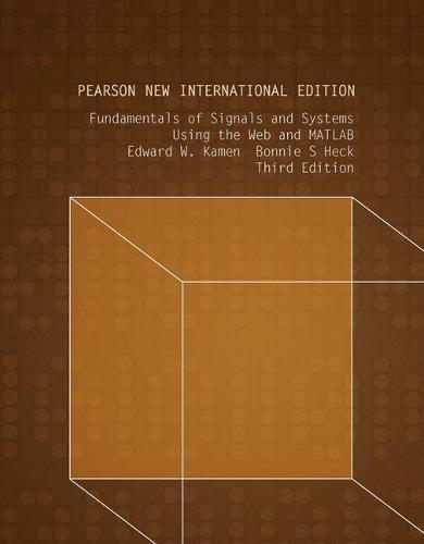 Fundamentals of Signals and Systems Using the Web and MATLAB: Pearson New International Edition (Paperback)