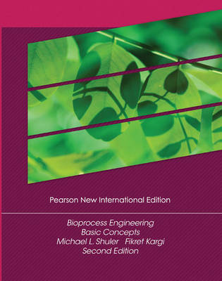 Bioprocess Engineering: Pearson New International Edition: Basic Concepts (Paperback)