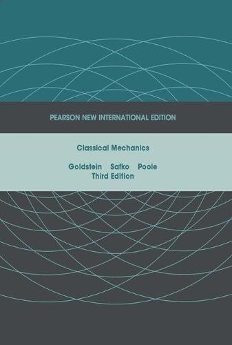 Classical Mechanics: Pearson New International Edition (Paperback)