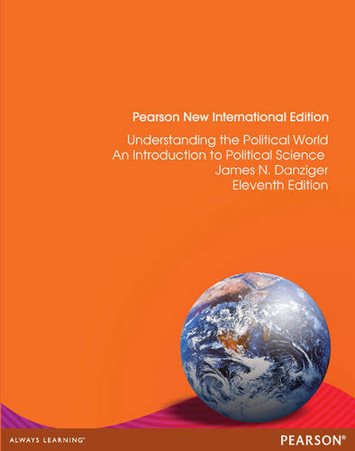 Understanding the Political World: Pearson New International Edition: A Comparative Introduction to Political Science (Paperback)