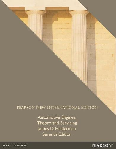 Automotive Engines: Pearson New International Edition: Theory and Servicing (Paperback)