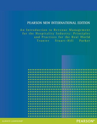 Introduction to Revenue Management for the Hospitality Industry: Pearson New International Edition: Principles and Practices for the Real World, An (Paperback)