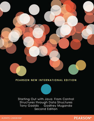 Starting Out with Java: Pearson New International Edition: From Control Structures through Data Structures (Paperback)