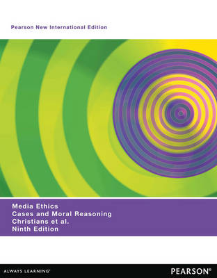 Media Ethics: Cases and Moral Reasoning, New International Edition 9e (Paperback)