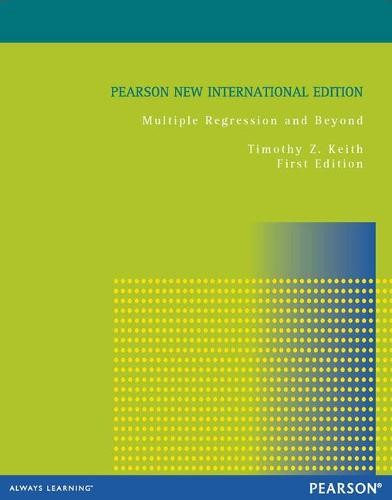 Multiple Regression and Beyond: Pearson New International Edition (Paperback)