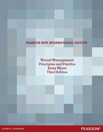 Wound Management: Pearson New International Edition: Principles and Practices (Paperback)