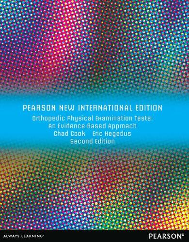 Orthopedic Physical Examination Tests: Pearson New International Edition: An Evidence-Based Approach (Paperback)