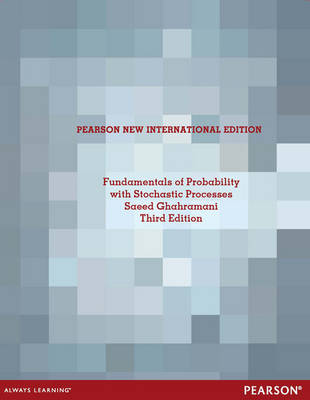 Fundamentals of Probability, with Stochastic Processes: Pearson New International Edition (Paperback)