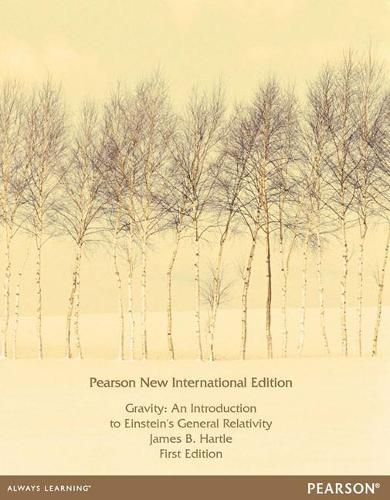 Gravity: Pearson New International Edition: An Introduction to Einstein's General Relativity (Paperback)