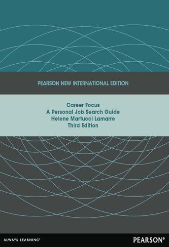 Career Focus: Pearson New International Edition: A Personal Job Search Guide (Paperback)