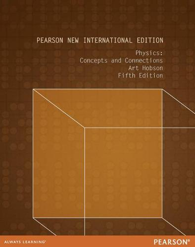 Physics: Pearson New International Edition: Concepts and Connections (Paperback)