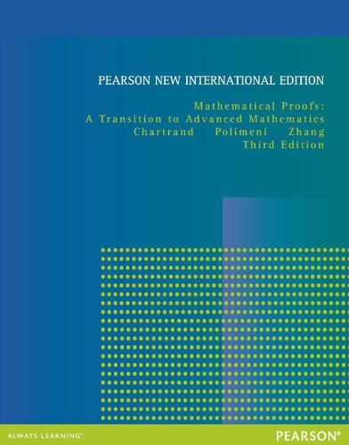 Mathematical Proofs: Pearson New International Edition: A Transition to Advanced Mathematics (Paperback)