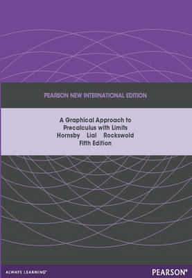 Graphical Approach to Precalculus with Limits: Pearson New International Edition: A Unit Circle Approach,  A (Paperback)