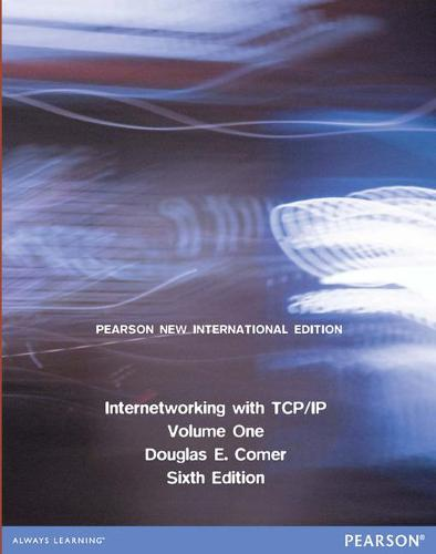 Internetworking with TCP/IP Volume One: Pearson New International Edition (Paperback)