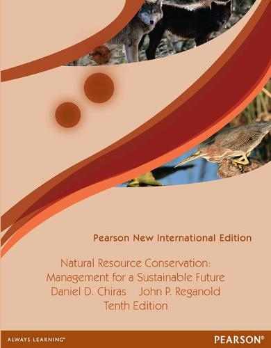 Natural Resource Conservation: Pearson New International Edition: Management for a Sustainable Future (Paperback)