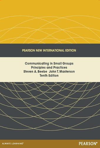 Communicating in Small Groups: Pearson New International Edition: Principles and Practices (Paperback)