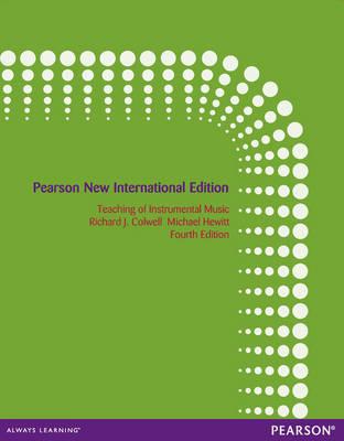 Teaching of Instrumental Music: Pearson New International Edition (Paperback)