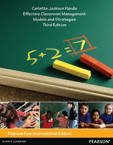 Effective Classroom Management: Pearson New International Edition: Models and Strategies for Today's Classrooms (Paperback)