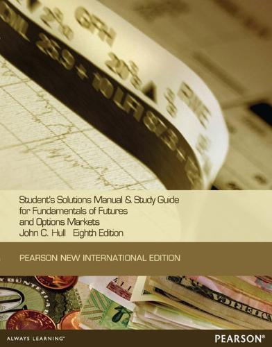 Students Solutions Manual and Study Guide for Fundamentals of Futures and options markets:Pearson New International Edition (Paperback)